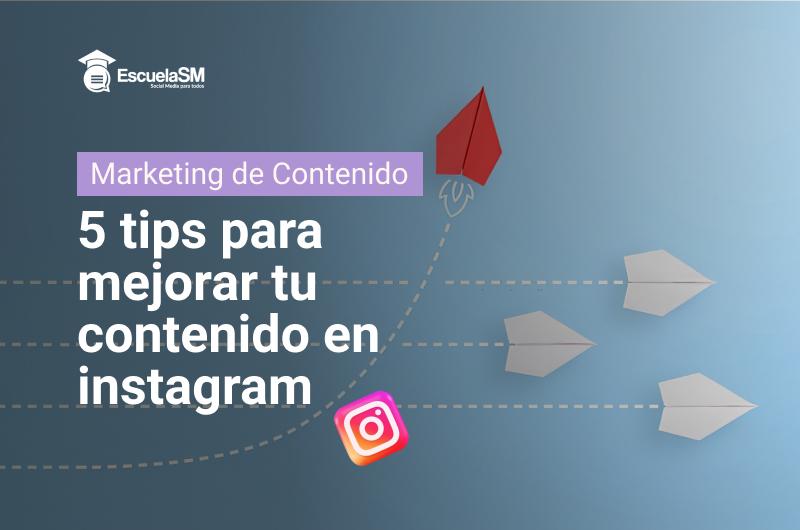 5 tips para mejorar tu contenido en instagram