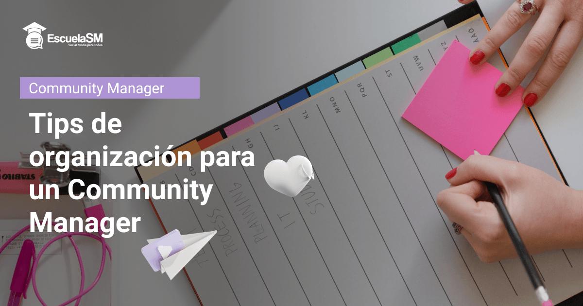 Tips para organizarte mejor Community Manager