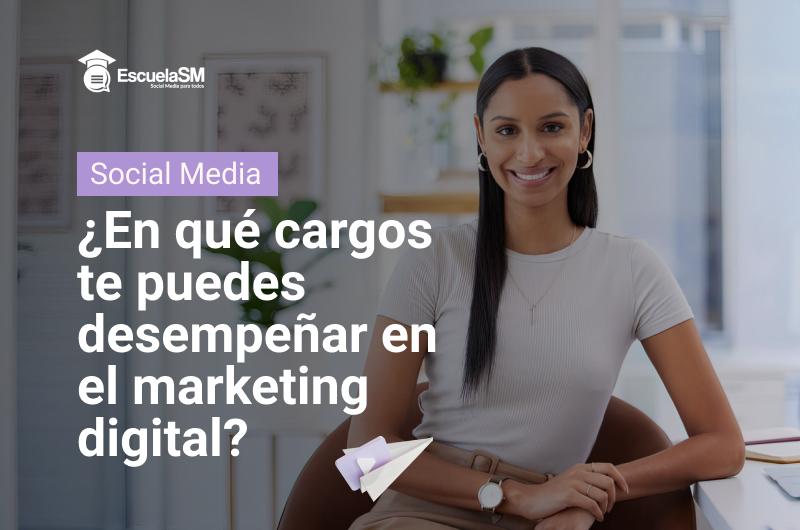 Puestos en marketing - Cargos en marketing digital.