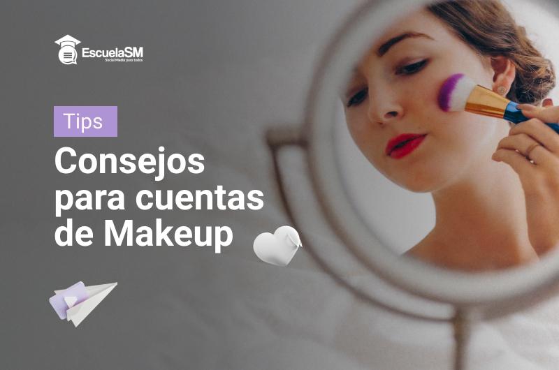 Recomendaciones para cuentas de maquillaje o make up